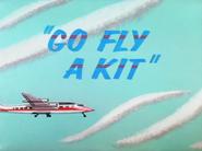 Go Fly A Kit Title Card