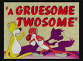 A Gruesome Twosome Title Card