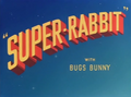 Super-Rabbit Title Card