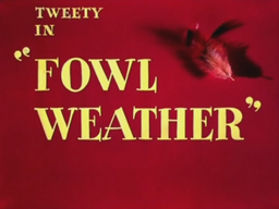 Fowl Weather Title Card