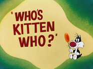 Who's Kitten Who Title Card
