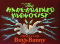 The Hare-Brained Hypnotist Title Card