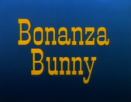 Bonanza Bunny Title Card