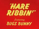 Hare Ribbin'
