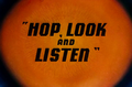 Hop, Look and Listen Title Card