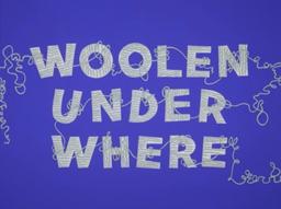 Woolen Under Where Title Card