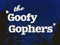 The 'Goofy Gophers' Title Card