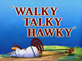 Walky Talky Hawky Title Card