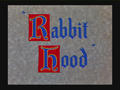 Rabbit Hood Title Card
