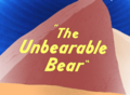The Unbearable Bear Title Card