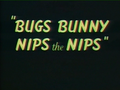Bugs Bunny Nips the Nips Title Card