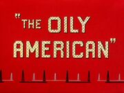 The Oily American 3663