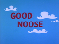 Good Noose Title Card