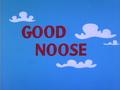 Good Noose Title Card