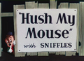 Hush My Mouse Title Card