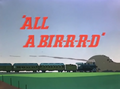 All A Bir-r-r-d Title Card