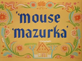 Mouse Mazurka Title Card