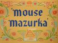 Mouse Mazurka Title Card