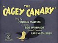 The Cagey Canary Title Card