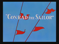 Conrad the Sailor Title Card
