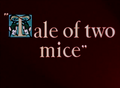 Tale of Two Mice Title Card