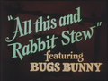All This and Rabbit Stew Title Card