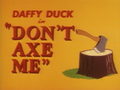 Don't Axe Me Title Card
