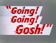 Going! Going! Gosh! Title Card
