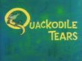 Quackodile Tears Title Card