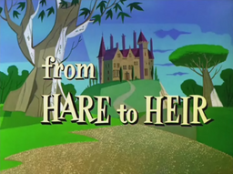 From Hare to Heir Title Card