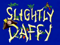 Slightly Daffy Title Card