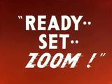 Ready, Set... ZOOM!