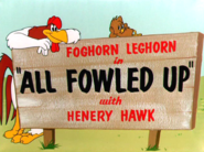 All Fowled Up Title Card