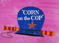 Corn on the Cop Title Card