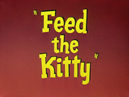 Feed the Kitty Title Card