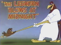 The Leghorn Blows at Midnight Title Card