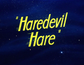 Haredevil Hare Title Card