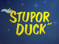 Stupor Duck Title Card