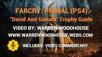 "FARCRY PRIMAL (PS4) - ""David And Goliath"" Trophy Guide"