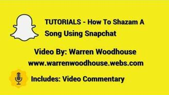 TUTORIALS - How To Shazam A Song Using Snapchat