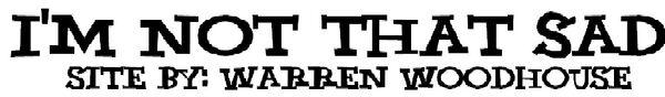 Logos ByWarrenWoodhouse ImNotThatSad