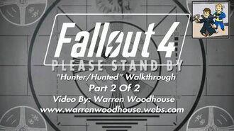 "FALLOUT 4 (PS4) - ""Hunter Hunted - Part 2 Of 2"" Walkthrough"