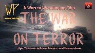 MOVIES - Warren Woodhouse's The War On Terror