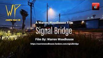 MOVIES - Warren Woodhouse's Signal Bridge