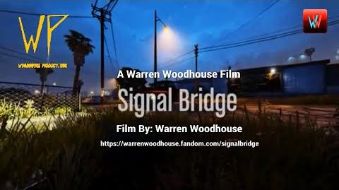 MOVIES - Warren Woodhouse's Signal Bridge