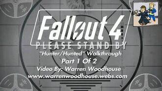 "FALLOUT 4 (PS4) - ""Hunter Hunted - Part 1 Of 2"" Walkthrough"