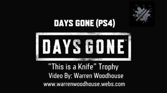 "DAYS GONE (PS4) - ""This is a Knife"" Trophy"
