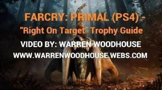 "FARCRY PRIMAL (PS4) - ""Right On Target"" Trophy Guide"