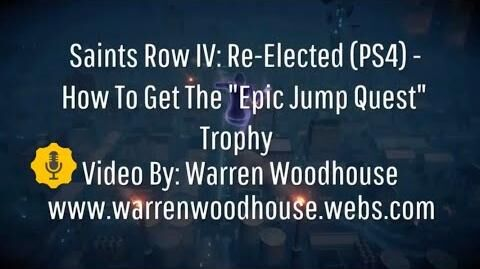 "SAINTS ROW IV RE-ELECTED (PS4) - How To Get The ""Epic Jump Quest"" Trophy"