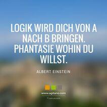 AGITANO Zitate Einstein logik-wird-dich-von-a-nach-b